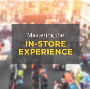 GUIDE: Mastering the In-Store Experience